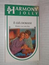 E GIA DOMANI Karen van der Zee Harlequin Mondadori 1991 harmony jolly 676 libro