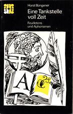 Büngener, Horst; Eine Tankstelle voll Zeit - Feuilletons und Aphorismen, 1976