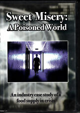 D1 Sweet Misery : A Poisoned World : An Industry Case Study of a Food Supply DVD