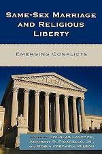 Same-Sex Marriage and Religious Liberty : Emerging Conflicts (2008, Hardcover)