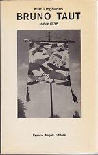 Bruno Taut, Junghanns, Franco Angeli, 1978, prima edizione, architettura