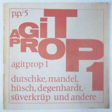 AGITPROP 1 – TEXTE ZUR AGITATION 1968 DUTSCHKE, HÜSCH, DEGENHARDT, SÜVERKRÜP