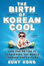 The Birth of Korean Cool: How One Nation Is Conquering the World Throu-ExLibrary
