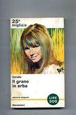 Colette # IL GRANO IN ERBA - IL MIO TIROCINIO # Mondadori 1964 1A ED.