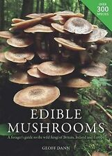 Edible Mushrooms: A Forager's Guide to the Wild Fungi of Britain and... NEW BOOK