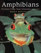 Amphibians: The World of Frogs, Toads, Salamanders