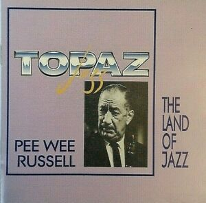 Pee Wee Russell: The Land of Jazz. Topaz Jazz 1995