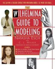 Wilhelmina Guide to Modeling (Paperback or Softback)