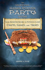 The Unofficial Harry Potter Party Book: From Monster Books to Potions Class!: Cr