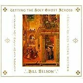Getting The Holy Ghost Across, Bill Nelson CD | 5013929740969 | New