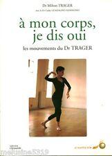 """Livre Santé """" A mon Corps je Dis dis Oui - Dr  Trager """" ( No 1759 ) Book"""