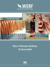 WERF Report: Effects of Wastewater Disinfection on Human Health by E.R....