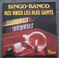 Martin Circus, bingo banco / mes voeux les plus saints, SP - 45 tours