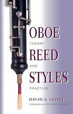 Oboe Reed Styles : Theory and Practice by David A. Ledet (2000, Paperback)