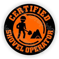 Certified Shovel Operator Funny Hard Hat Sticker | Helmet Decal OSHA Safety USA