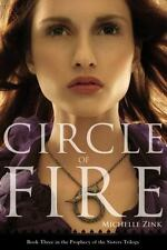Prophecy of the Sisters Trilogy: Circle of Fire Bk. 3 3 by Michelle Zink (2011,