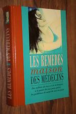 LES REMEDES MAISON DES MEDECINS éd. 1990 PARFAIT ETAT 708 PAGES