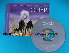 CD Singolo Cher (This Is)A Song For The Lonely PRO2985 EUROPE 2001 PROMO(S22)