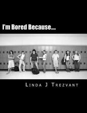 I'm Happy Because: I'm Bored Because... . : Emotional Encouragement by Linda...