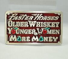 Faster Horses Older Whiskey Younger Women More Money Pewter Belt Buckle