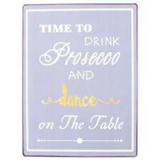 Blechschild - Time to drink prosecco and dance on the table - Wandschild Shabby