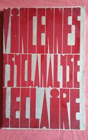 Serge Leclaire * Séminaires 1969 * Psychanalyse * E. la Lettre Infame .