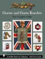 Charms and Charm Bracelets : The Complete Guide by Joanne Schwartz and Joan Munk