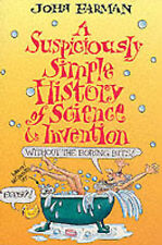 A Suspiciously Simple History of Science and Invention (without the Boring Bits)