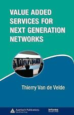 Value-Added Services for Next Generation Networks (Informa Telecoms & -ExLibrary
