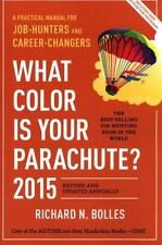 What Color Is Your Parachute? 2015 : A Practical Manual for Job-Hunters and Car…