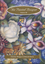 THE PAINTED BOUQUET Vol 3 By Christine Whipper & Deborah Kneen - On Sale