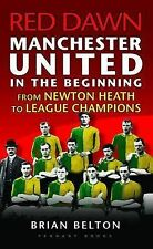Red Dawn - Manchester United, in the beginning: From Newton Heath: 1, Brian Belt