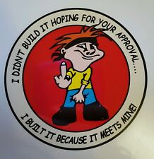 """AWESOME DIGITALLY PRINTED  STICKER/DECAL""""MY APPROVAL"""" RUDE BOY FORD HOLDEN CHEV"""