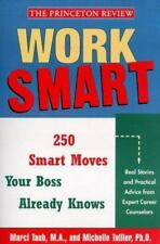 Work Smart:  The 250 Smart Moves Your Boss Already Knows Tullier, Michelle Paper