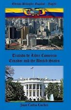 Tratado de Libre Comercio : Ecuador and the United States by Juan Gachet...
