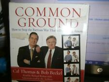 Common Ground How to Stop the Partisan War That Is Destroying America CD