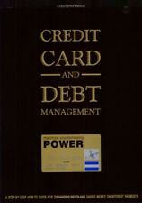 Credit Card and Debt Management: A Step-By-Step Ho
