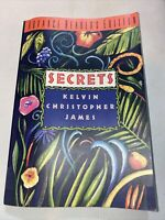 James, Kelvin Christopher SECRETS  1st Edition 1st Printing