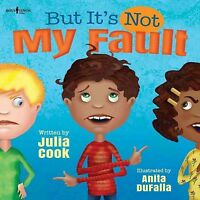 But It's Not My Fault!, Paperback by Cook, Julia; DuFalla, Anita (ILT), Like ...