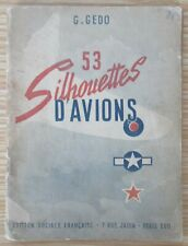 WW2 AVIATION 53 SILHOUETTES D'AVIONS de G. GEDO 1945 PHOTOS DESSINS DESCRIPTION
