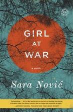Girl at War : A Novel by Sara Novic (2016, Paperback)