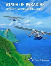 New listing  WINGS OF PARADISE: HAWAII'S INCOMPARABLE AIRLINES By Peter N. Forman - Hardcover