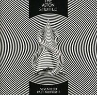THE ASTON SHUFFLE Seventeen Past Midnight CD BRAND NEW