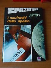 SPAZIO 1999-I NAUFRAGHI DELLO SPAZIO-1° ed.AMZ 1975