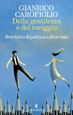 Della gentilezza e del coraggio Breviario di politica - Gianrico Carofiglio