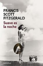 SUAVE ES LA NOCHE / TENDER IS THE NIGHT - FITZGERALD, F. SCOTT/ DE LA CUESTA, RA