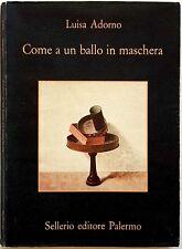 Luisa Adorno, Come a un ballo in maschera, Ed. Sellerio, 1995