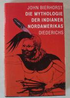 Die Mythologie der Indianer Nordamerikas Diederichs - John Bierhors Buch B10586
