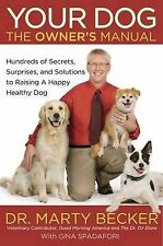 Your Dog: The Owner's Manual: Hundreds of Secrets, Surprises, and Solutions for…