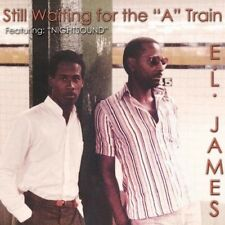 E.L. James - Still Waitin For The A Train - New Factory Sealed CD